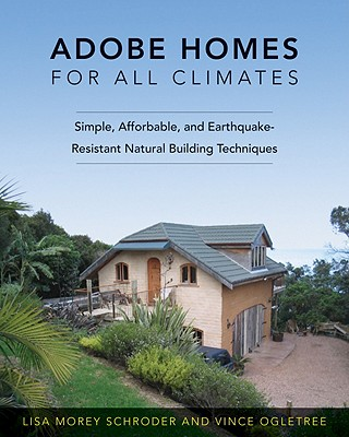 Adobe Homes for All Climates By Schroder, Lisa/ Ogletree, Vince